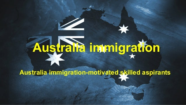 Australia immigration Australia immigration-motivated skilled aspirants