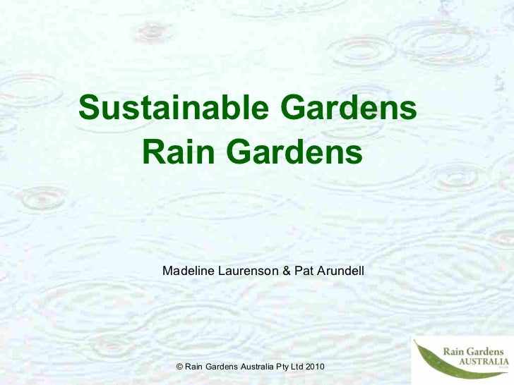 Sustainable Gardens   Rain GardensClick to edit Master subtitle style               Madeline Laurenson & Pat Arundell     ...