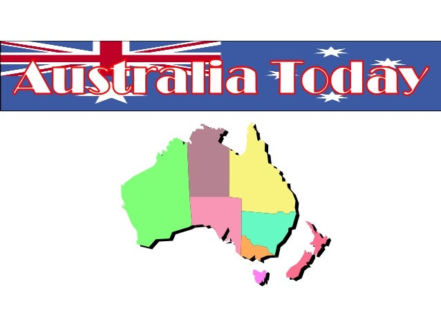 Australia the Country • Australia is officially named the Commonwealth of Australia. • Australia, the country, is made up ...