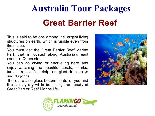 Australia Tour Packages Great Barrier Reef This is said to be one among the largest living structures on earth, which is v...