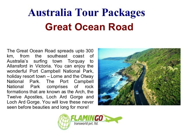 Australia Tour Packages Great Ocean Road The Great Ocean Road spreads upto 300 km, from the southeast coast of Australia's...