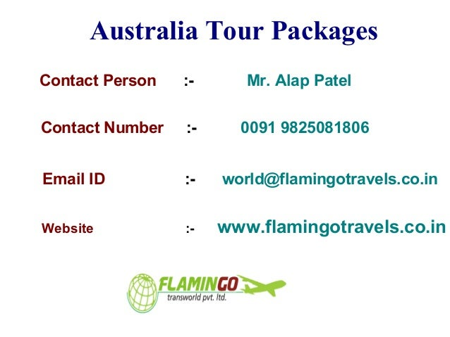 Australia Tour Packages Contact Person :- Mr. Alap Patel Contact Number :- 0091 9825081806 Email ID :- world@flamingotrave...