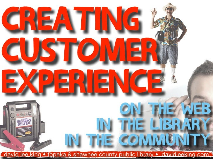 CreatingcustomerExperience                            on the web                         in the library                   ...