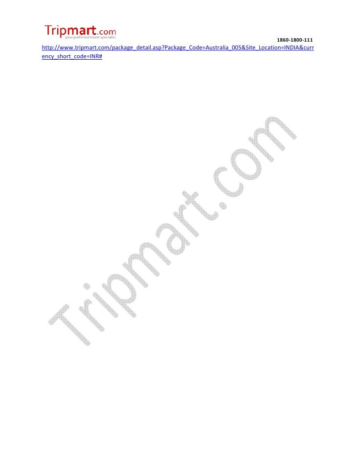 1860-1800-111http://www.tripmart.com/package_detail.asp?Package_Code=Australia_005&Site_Location=INDIA&currency_short_code...