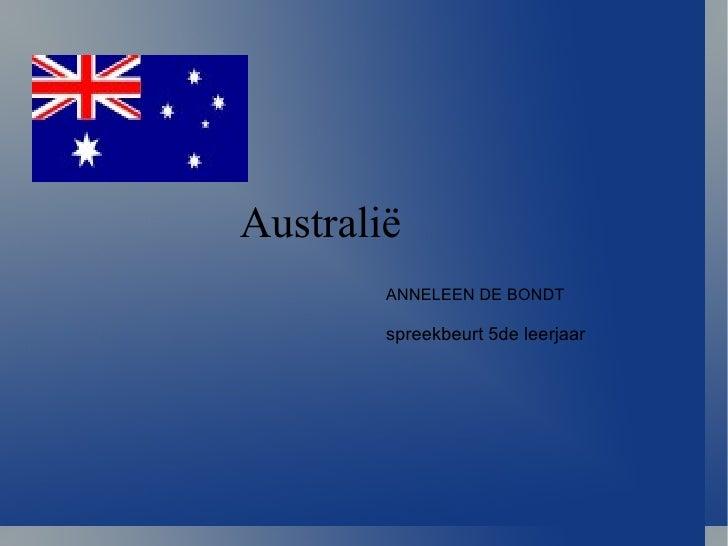 ANNELEEN DE BONDT Australi ë spreekbeurt 5de leerjaar