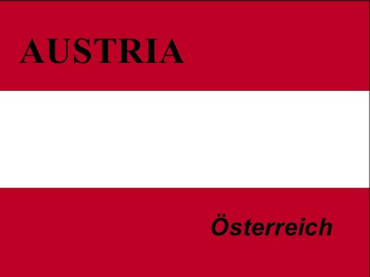 AUSTRIA Ostereich AUSTRIA Österreich