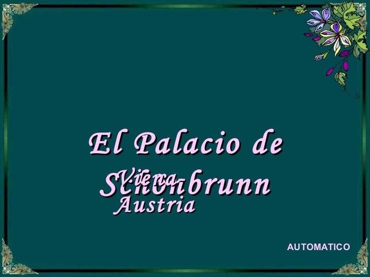 El Palacio de Schönbrunn Viena- Austria AUTOMATICO