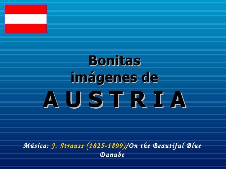 Bonitas             imágenes de     AUSTRIAMúsica: J. Strauss (1825-1899)/On the Beautiful Blue                       Danube