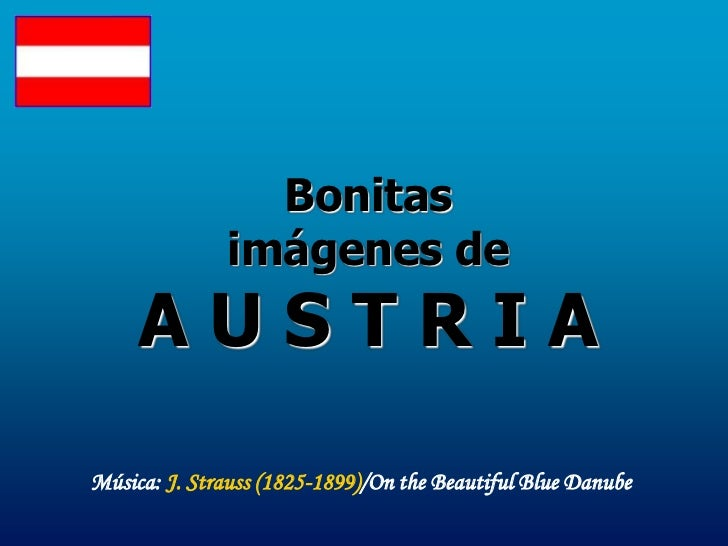 Bonitas              imágenes de     AUSTRIAMúsica: J. Strauss (1825-1899)/On the Beautiful Blue Danube