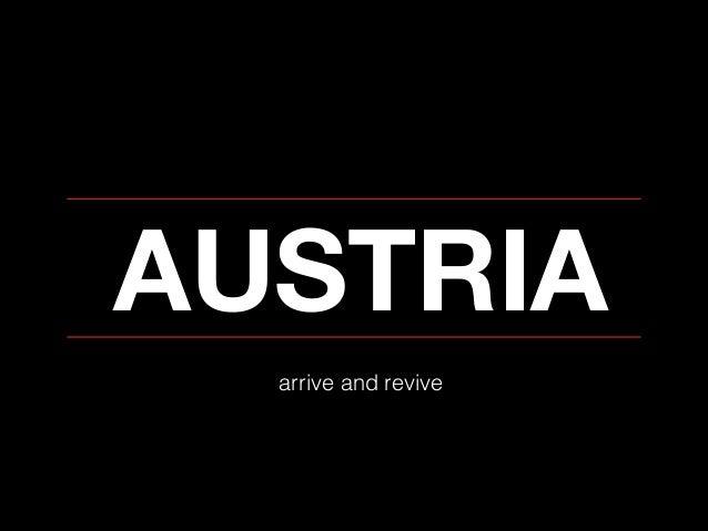 AUSTRIA arrive and revive