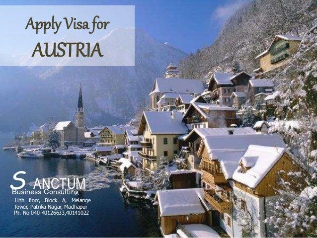 Apply Visa for AUSTRIA Business Consulting S ANCTUM 11th floor, Block A, Melange Tower, Patrika Nagar, Madhapur Ph. No 040...