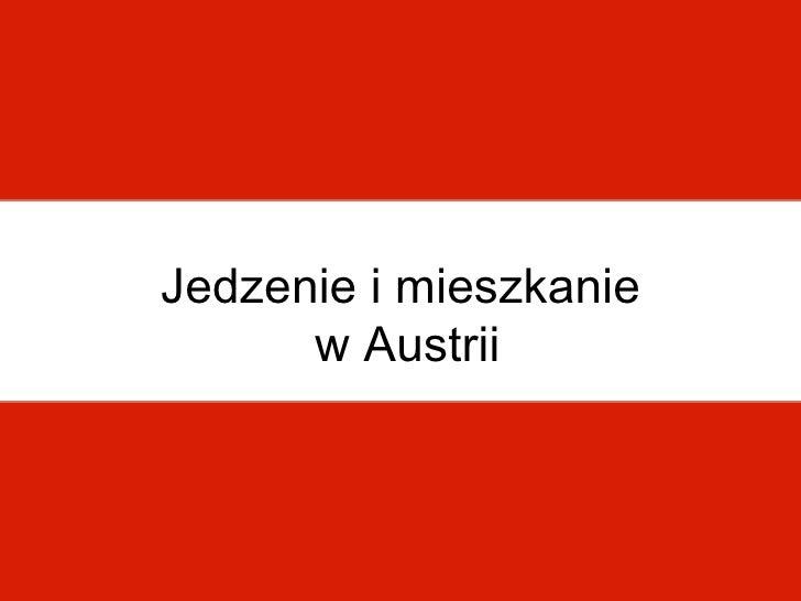 Jedzenie i mieszkanie      w Austrii