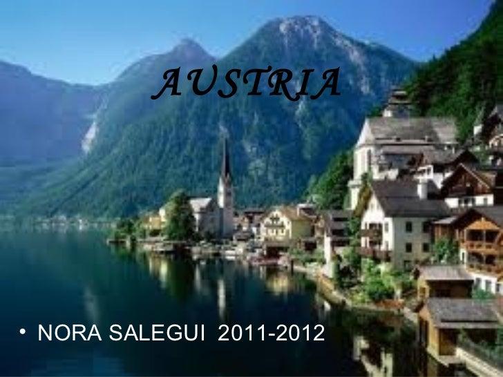 AUSTRIA <ul><li>NORA SALEGUI  2011-2012 </li></ul>