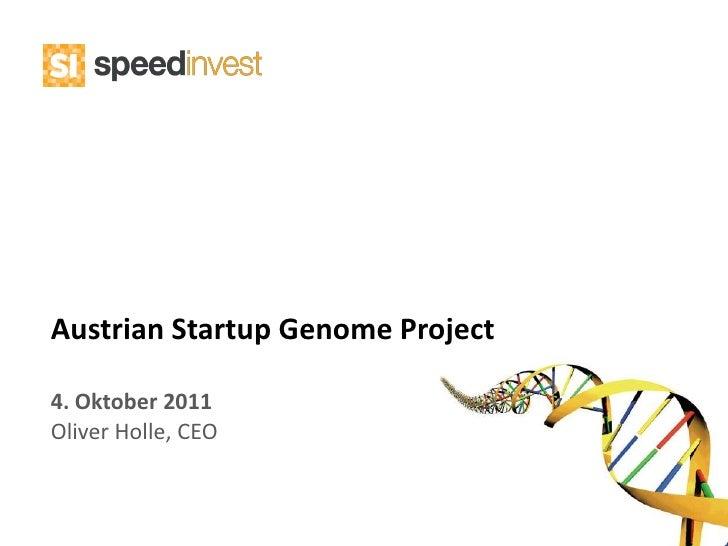Austrian Startup Genome Project<br />4. Oktober 2011 <br />Oliver Holle, CEO<br />