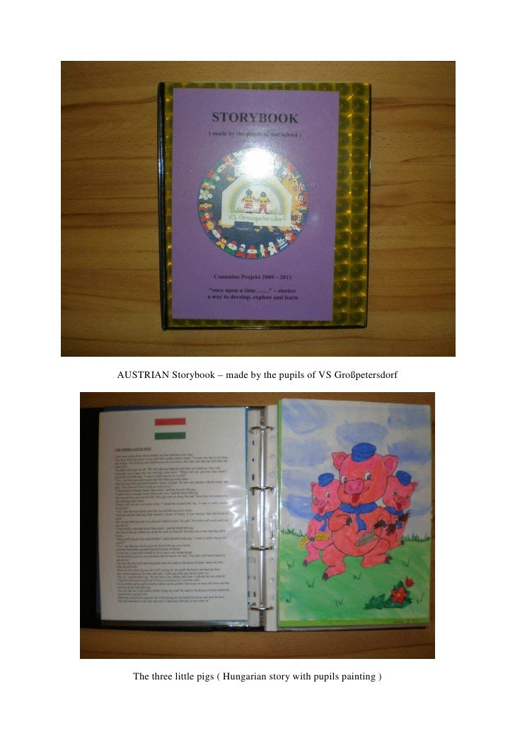 AUSTRIAN Storybook – made by the pupils of VS Großpetersdorf   The three little pigs ( Hungarian story with pupils paintin...