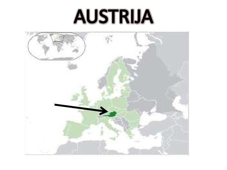 • Austrija je država srednje Europe.• Zauzima niži istočni dio Alpi, a na istoku dio  Panonske nizine.• Njenim sjevernim d...