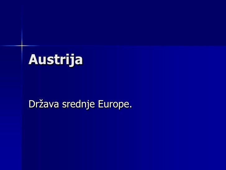 AustrijaDržava srednje Europe.