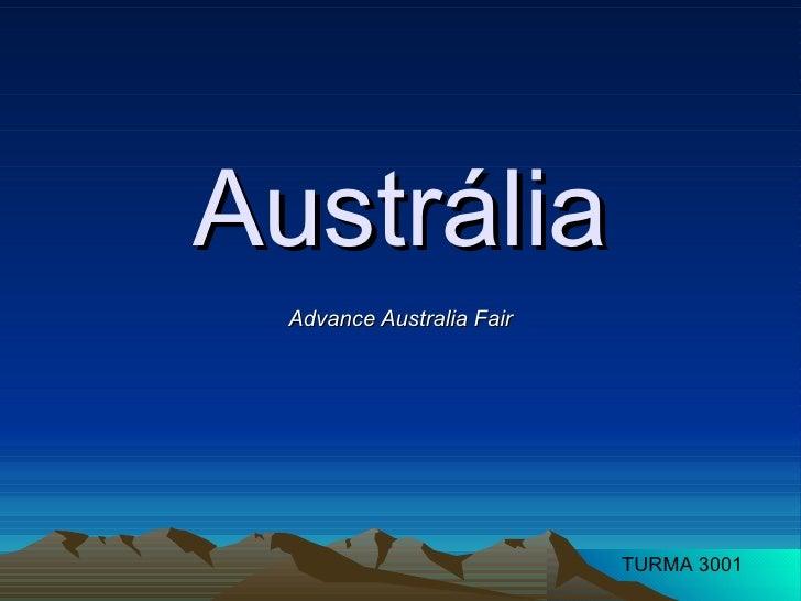 Austrália Advance Australia Fair TURMA 3001