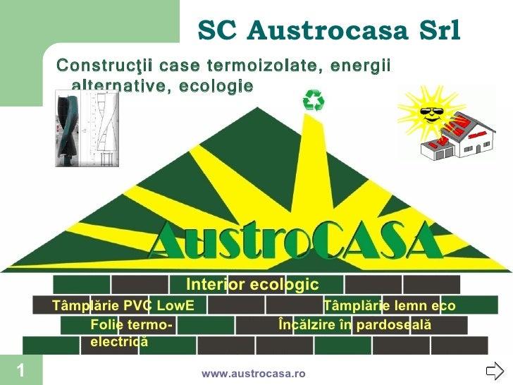 SC Austrocasa Srl Construcţii case termoizolate, energii alternative, ecologie www.austrocasa.ro F u n d a ţ i i  u s c a ...
