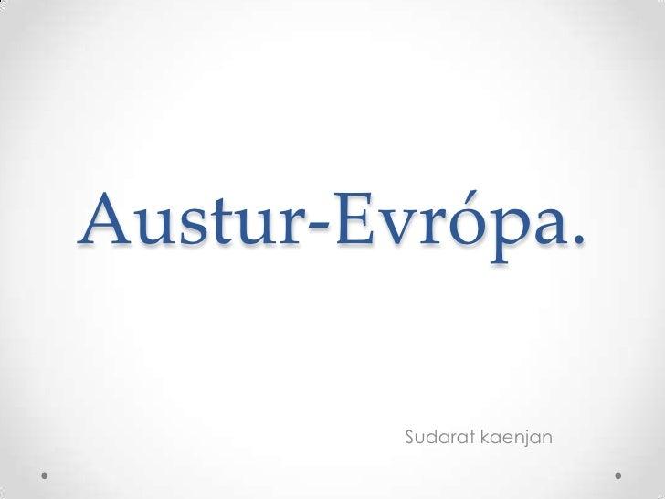 Austur-Evrópa.<br />Sudaratkaenjan<br />
