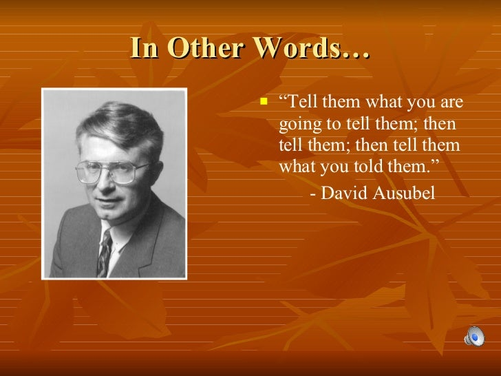 """In Other Words… <ul><li>"""" Tell them what you are going to tell them; then tell them; then tell them what you told them.""""  ..."""