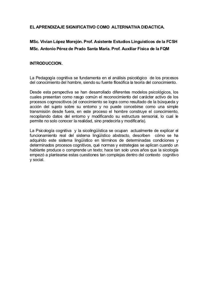 EL APRENDIZAJE SIGNIFICATIVO COMO ALTERNATIVA DIDACTICA.MSc. Vivian López Morejón. Prof. Asistente Estudios Linguisticos d...