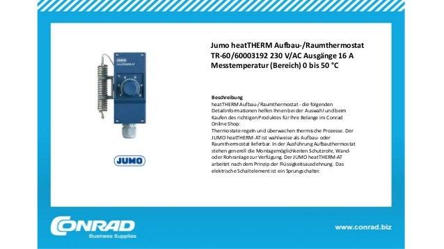 Jumo heatTHERM Aufbau-/Raumthermostat TR-60/60003192 230 V/AC Ausgänge 16 A Messtemperatur (Bereich) 0 bis 50 °C Beschreib...