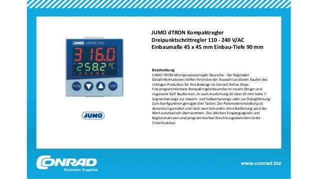 JUMO dTRON Kompaktregler Dreipunktschrittregler 110 - 240 V/AC Einbaumaße 45 x 45 mm Einbau-Tiefe 90 mm Beschreibung JUMO ...