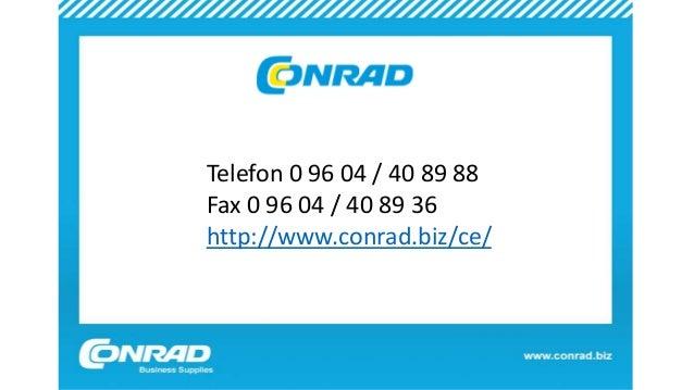Telefon 0 96 04 / 40 89 88 Fax 0 96 04 / 40 89 36 http://www.conrad.biz/ce/