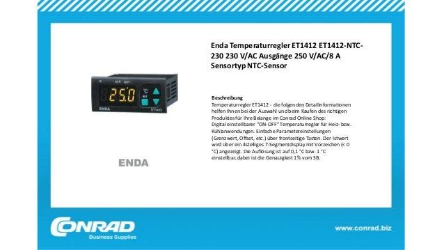 Enda Temperaturregler ET1412 ET1412-NTC- 230 230 V/AC Ausgänge 250 V/AC/8 A Sensortyp NTC-Sensor Beschreibung Temperaturre...