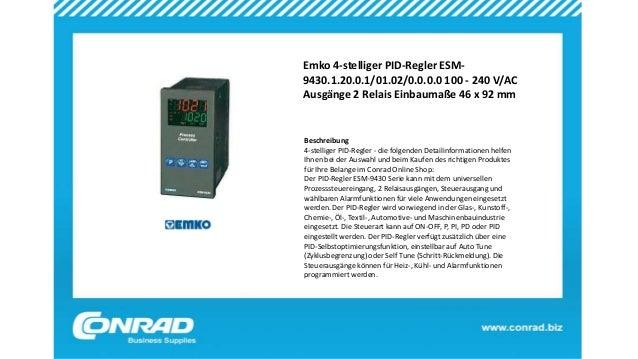 Emko 4-stelliger PID-Regler ESM- 9430.1.20.0.1/01.02/0.0.0.0 100 - 240 V/AC Ausgänge 2 Relais Einbaumaße 46 x 92 mm Beschr...