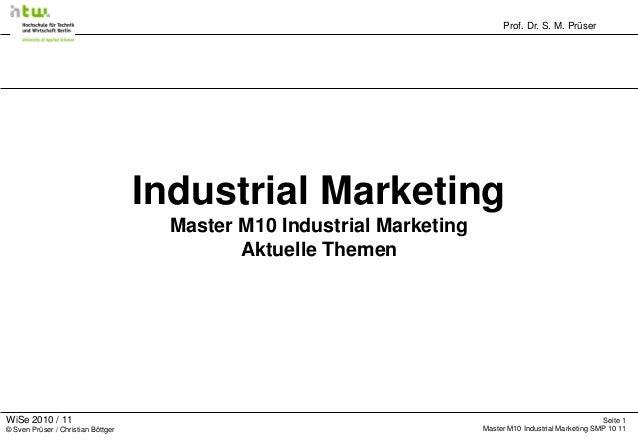 Prof. Dr. S. M. Prüser Seite 1 Master M10 Industrial Marketing SMP 10 11 WiSe 2010 / 11 © Sven Prüser / Christian Böttger ...