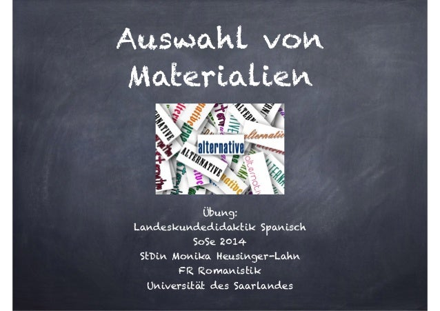 Auswahl von Materialien Übung: Landeskundedidaktik Spanisch SoSe 2014 StDin Monika Heusinger-Lahn FR Romanistik Universitä...
