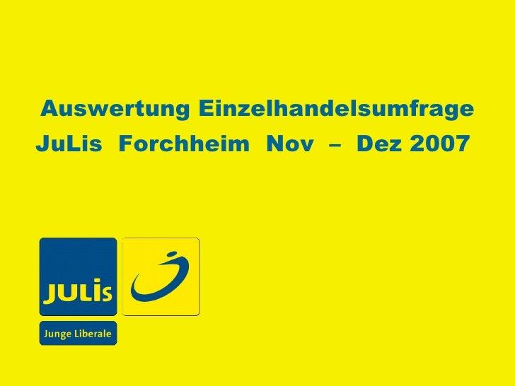 Auswertung Einzelhandelsumfrage JuLis  Forchheim  Nov  –  Dez 2007