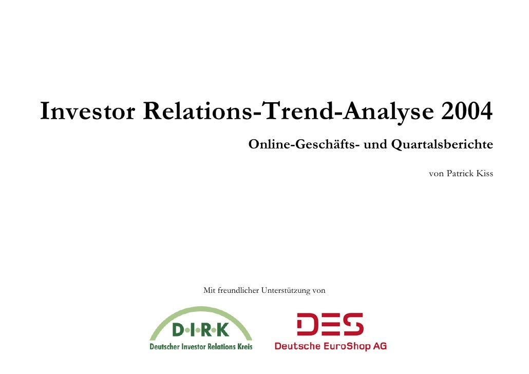 Investor Relations-Trend-Analyse 2004                          Online-Geschäfts- und Quartalsberichte                     ...