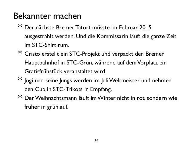16 Bekannter machen  * Der nächste Bremer Tatort müsste im Februar 2015 ausgestrahlt werden. Und die Kommissarin läuft di...