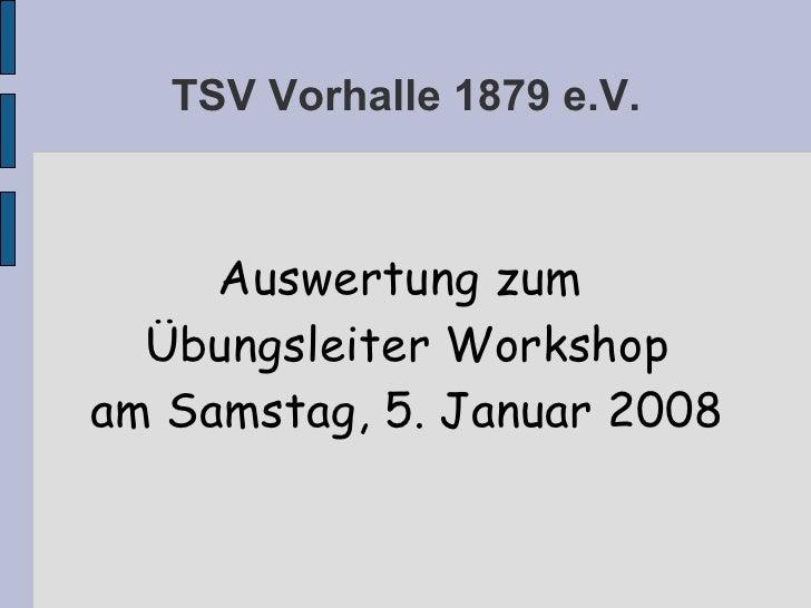 TSV Vorhalle 1879 e.V. Auswertung zum  Übungsleiter Workshop am Samstag, 5. Januar 2008