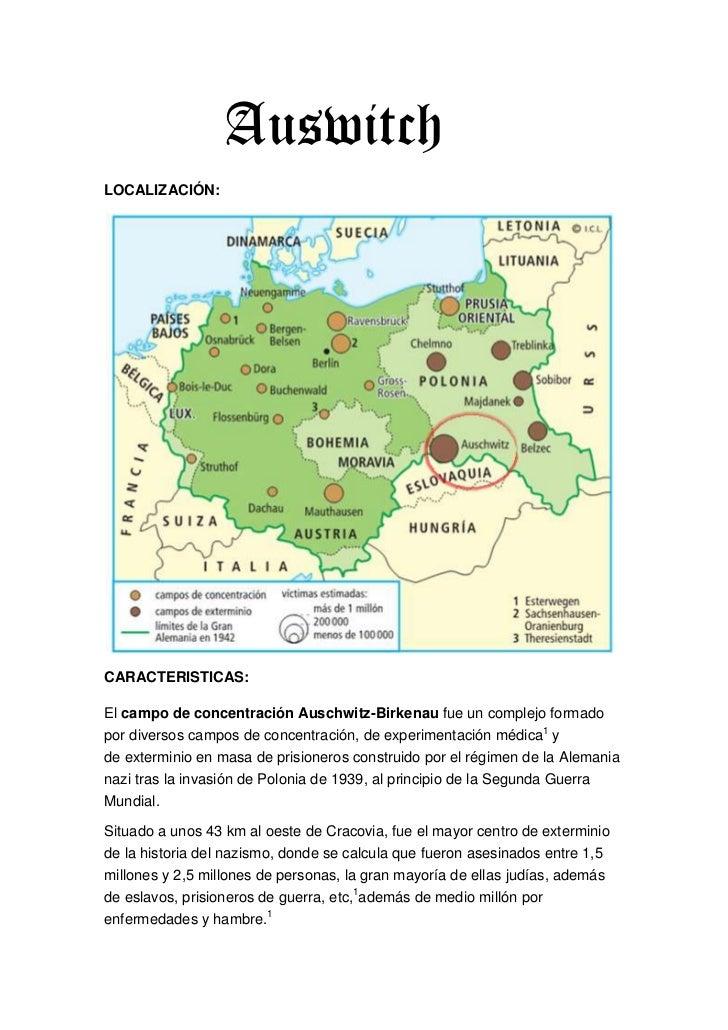 Auswitch <br />LOCALIZACIÓN:<br />CARACTERISTICAS:<br />Elcampo de concentración Auschwitz-Birkenau fue un comple...