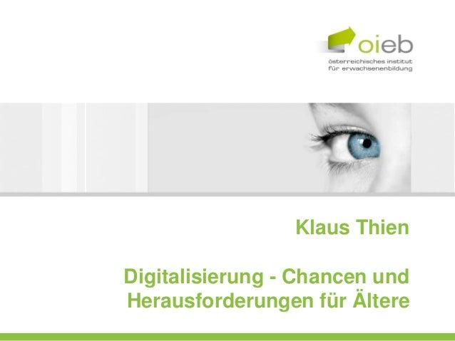 Klaus Thien Digitalisierung - Chancen und Herausforderungen für Ältere