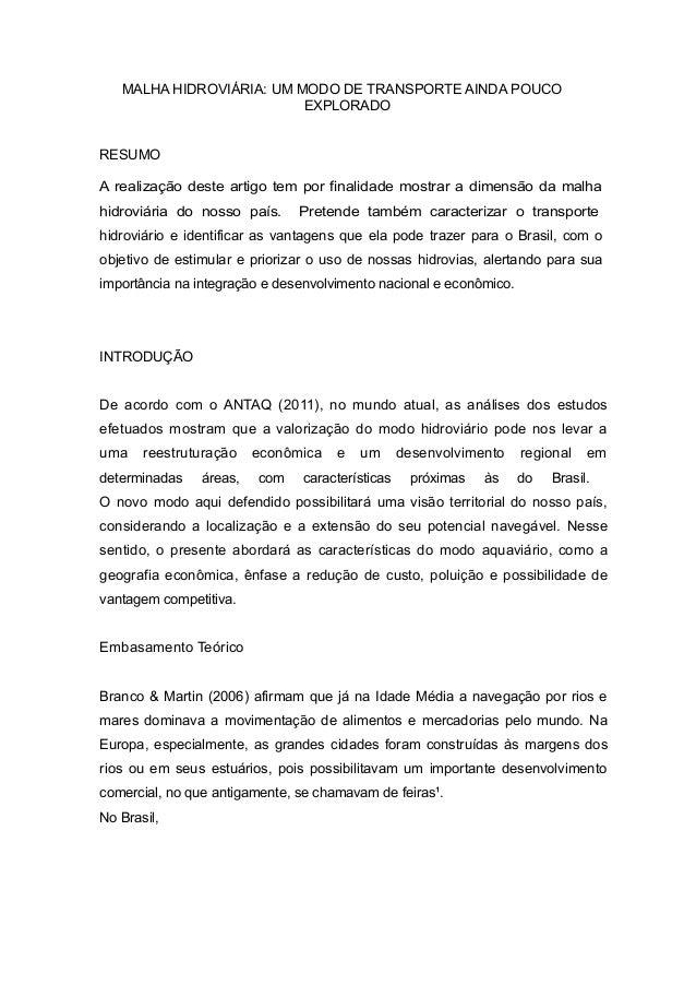 MALHA HIDROVIÁRIA: UM MODO DE TRANSPORTE AINDA POUCO EXPLORADO RESUMO A realização deste artigo tem por finalidade mostrar...