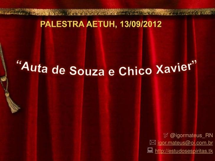  @igormateus_RN  igor.mateus@oi.com.br http://estudosespiritas.tk