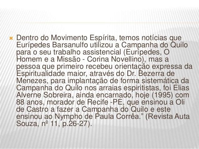  Em 3 de fevereiro de 1953, às 20:00 horas, em uma das dependências da Federação Espírita do Estado de São Paulo, à Rua M...