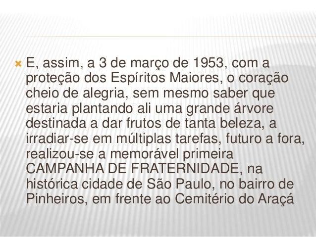 """ """"Após vencidas as primeiras lutas chegavam de Pedro Leopoldo, por intermédio de nosso muito querido Francisco Cândido Xa..."""