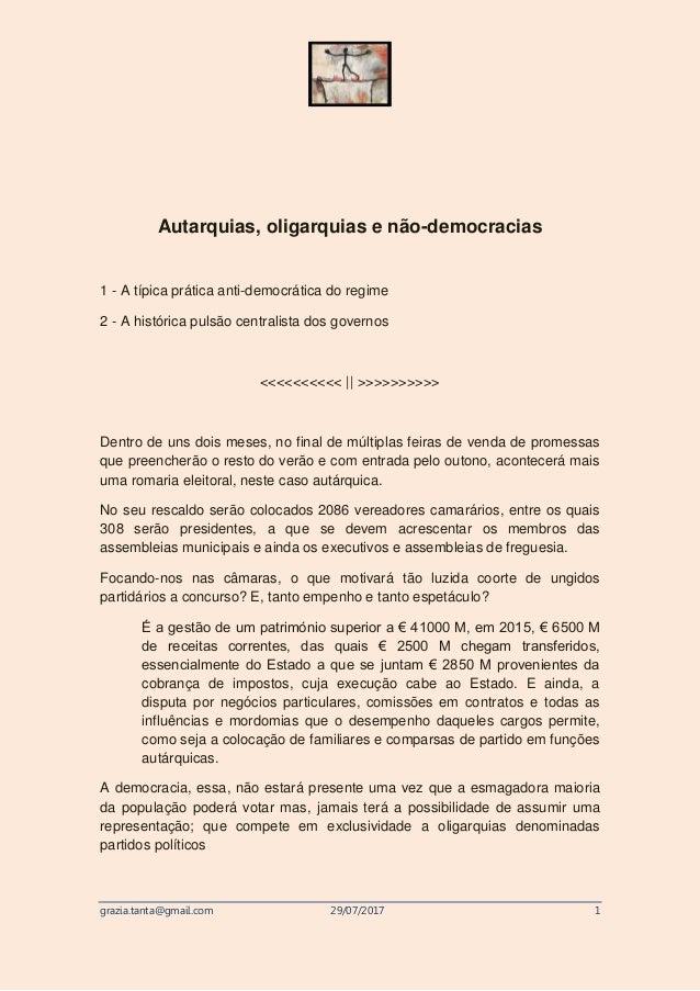 grazia.tanta@gmail.com 29/07/2017 1 Autarquias, oligarquias e não-democracias 1 - A típica prática anti-democrática do reg...