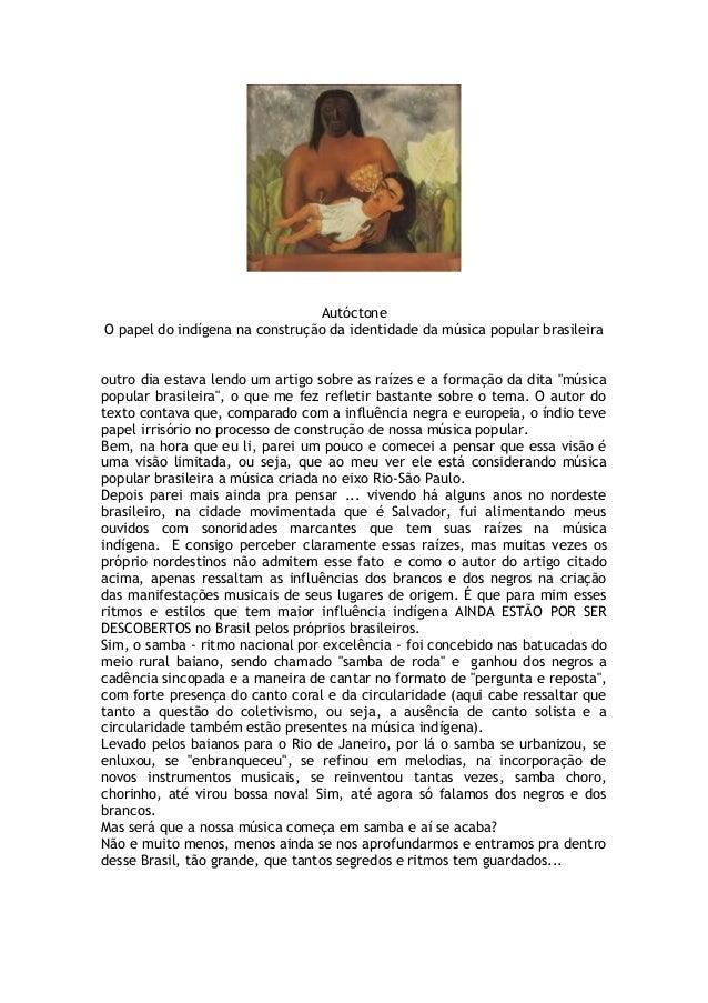 Autóctone  O papel do indígena na construção da identidade da música popular brasileira  outro dia estava lendo um artigo ...