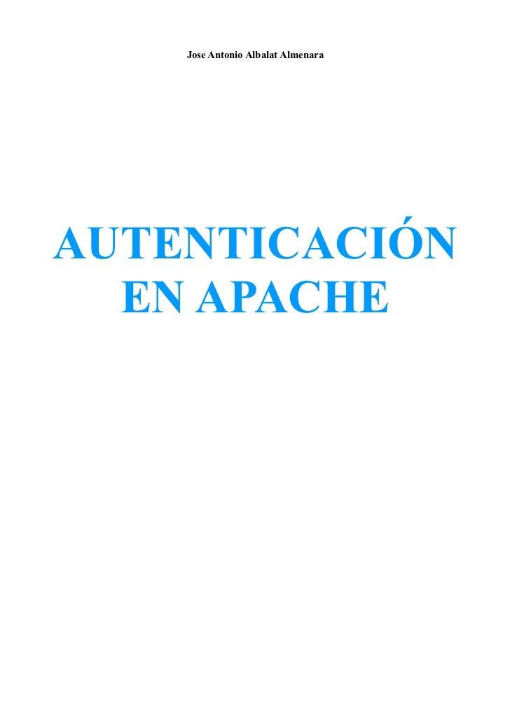 Jose Antonio Albalat AlmenaraAUTENTICACIÓN  EN APACHE