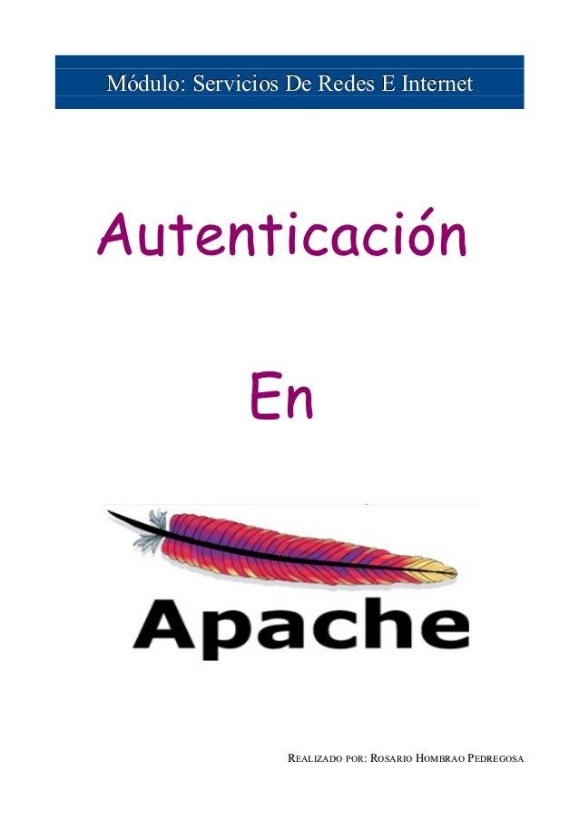 Módulo: Servicios De Redes E InternetAutenticación              En                  REALIZADO POR: ROSARIO HOMBRAO PEDREGOSA