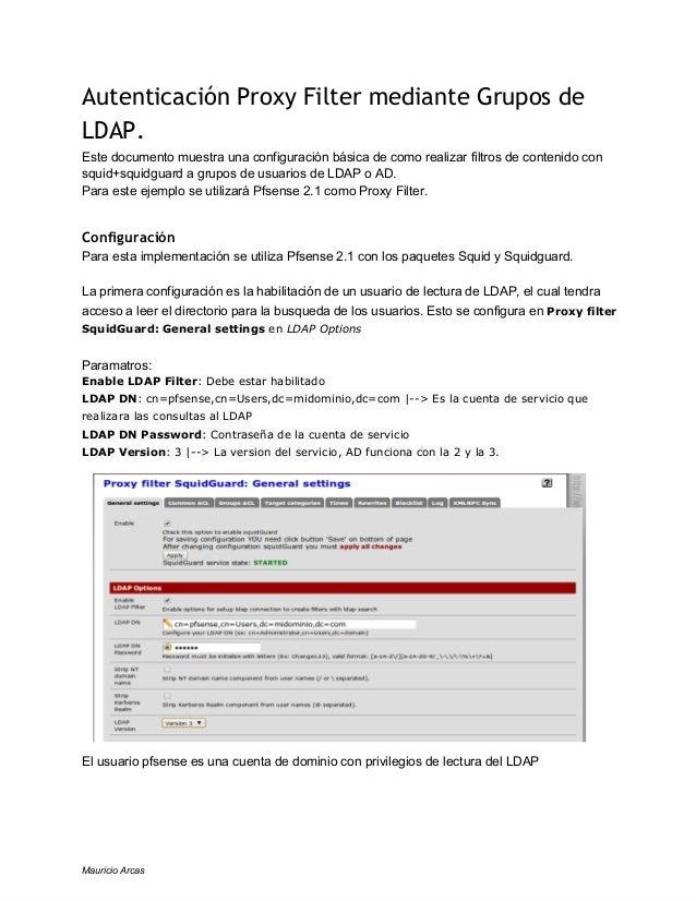Autenticación Proxy Filter mediante Grupos de LDAP. Estedocumentomuestraunaconfiguraciónbásicadecomorealizarfiltr...