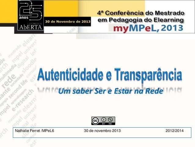 Um saber Ser e Estar na Rede  Nathalie Ferret /MPeL6  30 de novembro 2013  2012/2014