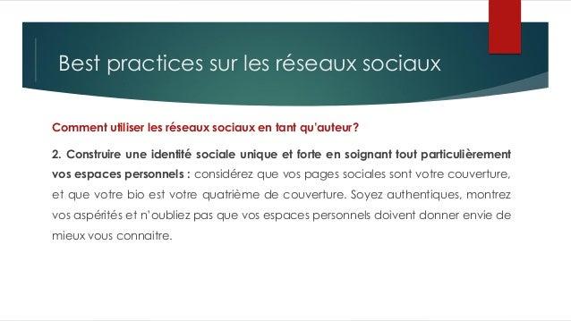 Best practices sur les réseaux sociaux Comment utiliser les réseaux sociaux en tant qu'auteur? 2. Construire une identité ...